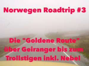 Norwegen, Roadtrip, Rundreise, Goldene Route, Geiranger, Trollstigen, Vlog