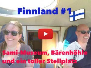 Finnland, Sami Museum, Bärenhöhle, Stellplatz, Wohnmobil, Vlog