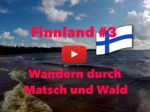 Finnland, Reisebericht, Wandern, Matsch, Wald, Vlog