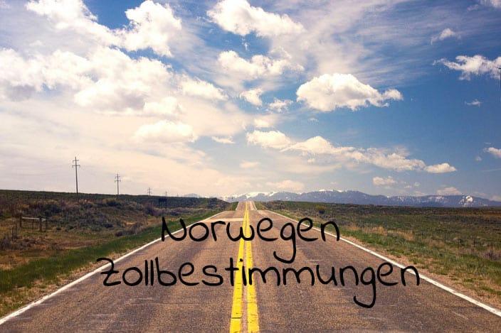 Einreisebestimmungen, Zollbestimmungen, Norwegen